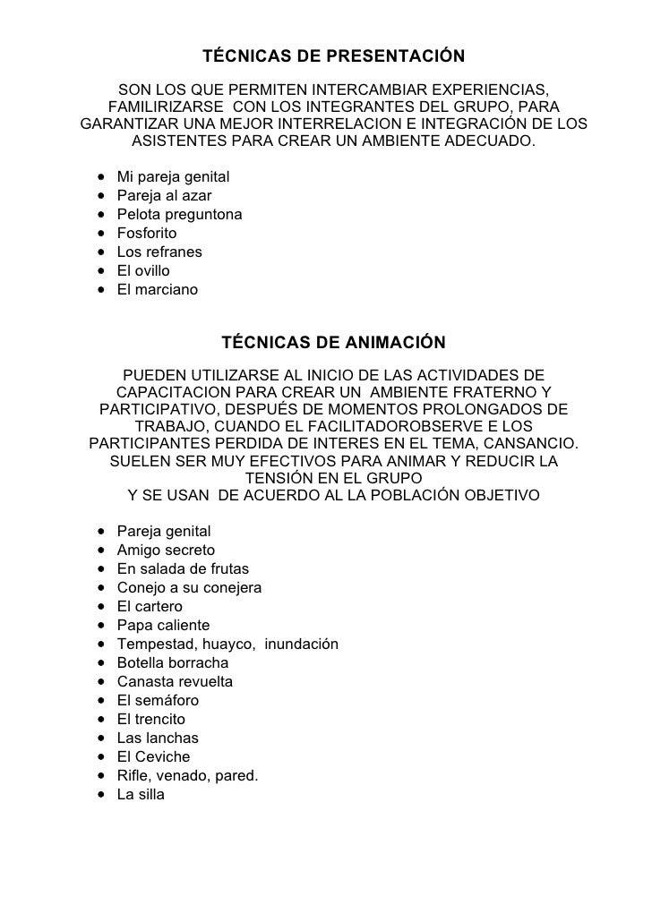 TÉCNICAS DE PRESENTACIÓN     SON LOS QUE PERMITEN INTERCAMBIAR EXPERIENCIAS,    FAMILIRIZARSE CON LOS INTEGRANTES DEL GRUP...