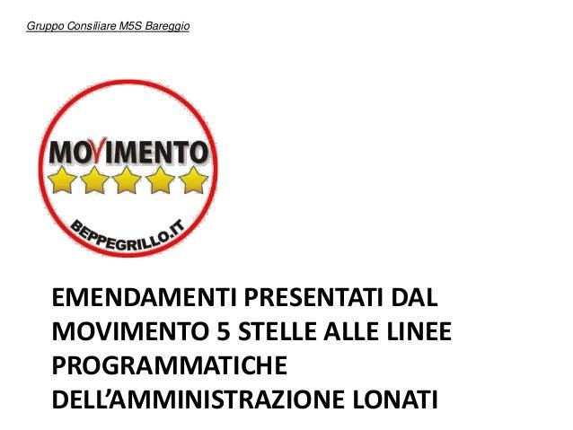EMENDAMENTI PRESENTATI DAL MOVIMENTO 5 STELLE ALLE LINEE PROGRAMMATICHE DELL'AMMINISTRAZIONE LONATI Gruppo Consiliare M5S ...