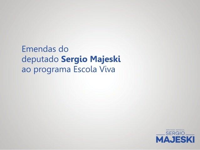 Emendas do deputado Sergih:  Majesíaf,  ao programa Escola Viva  DDDDDDDDDDDDDD AL  : SERGIO  í.  íxãrTEfírí T