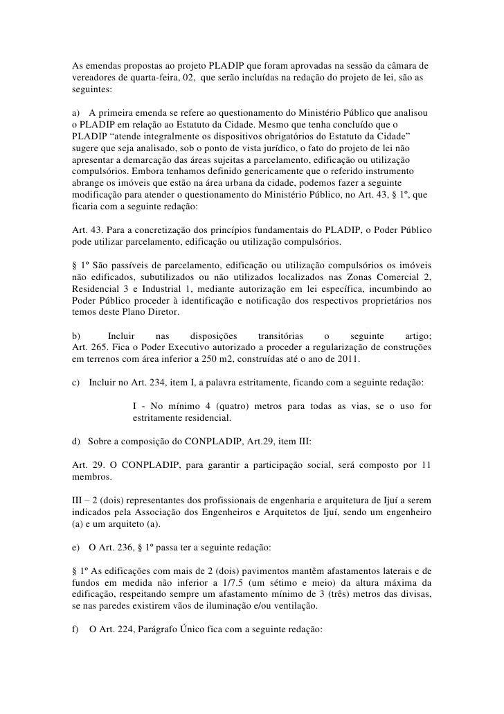 As emendas propostas ao projeto PLADIP que foram aprovadas na sessão da câmara devereadores de quarta-feira, 02, que serão...
