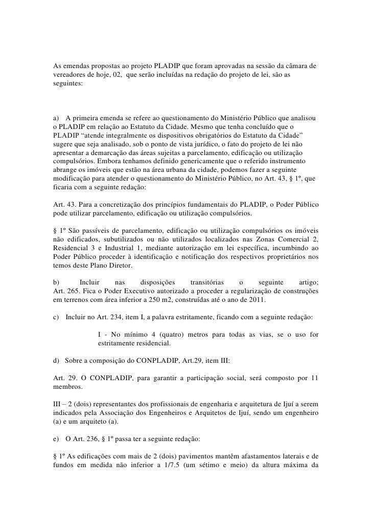 As emendas propostas ao projeto PLADIP que foram aprovadas na sessão da câmara devereadores de hoje, 02, que serão incluíd...