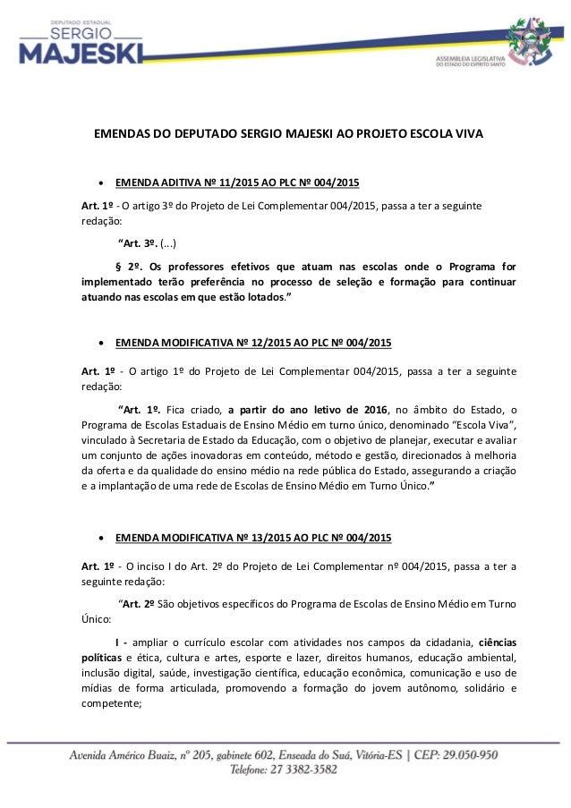 EMENDAS DO DEPUTADO SERGIO MAJESKI AO PROJETO ESCOLA VIVA  EMENDA ADITIVA Nº 11/2015 AO PLC Nº 004/2015 Art. 1º - O artig...