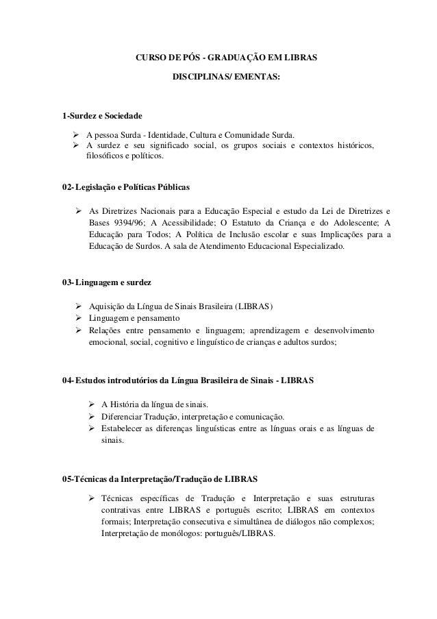 CURSO DE PÓS - GRADUAÇÃO EM LIBRAS DISCIPLINAS/ EMENTAS: 1-Surdez e Sociedade  A pessoa Surda - Identidade, Cultura e Com...