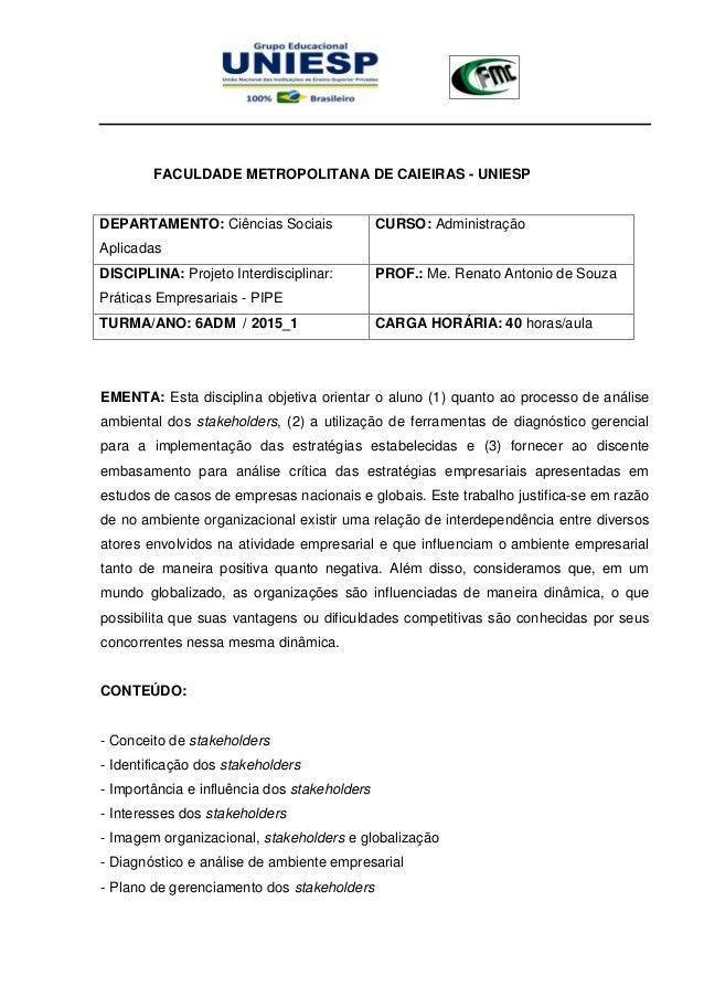 FACULDADE METROPOLITANA DE CAIEIRAS - UNIESP DEPARTAMENTO: Ciências Sociais Aplicadas CURSO: Administração DISCIPLINA: Pro...
