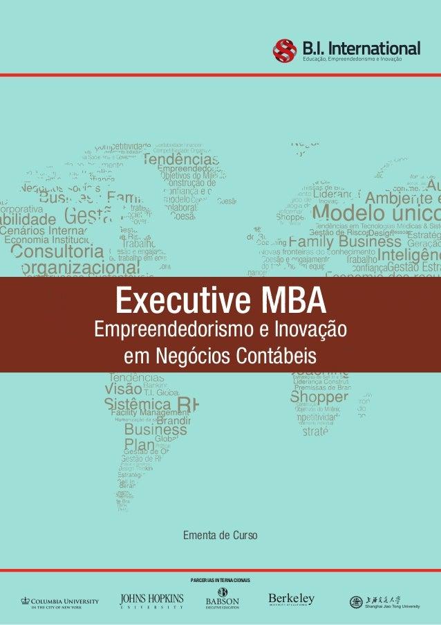 Executive MBA Empreendedorismo e Inovação em Negócios Contábeis Ementa de Curso PARCERIAS INTERNACIONAIS BerkeleyUNIVERSIT...