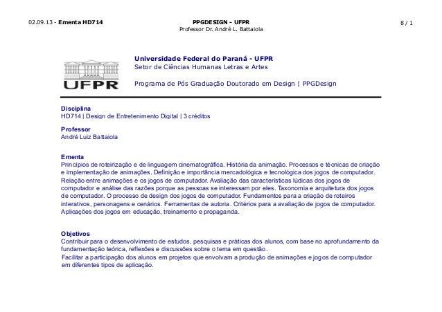 02.09.13 - Ementa HD714 PPGDESIGN - UFPR Professor Dr. André L. Battaiola 8 / 1 Universidade Federal do Paraná - UFPR Seto...