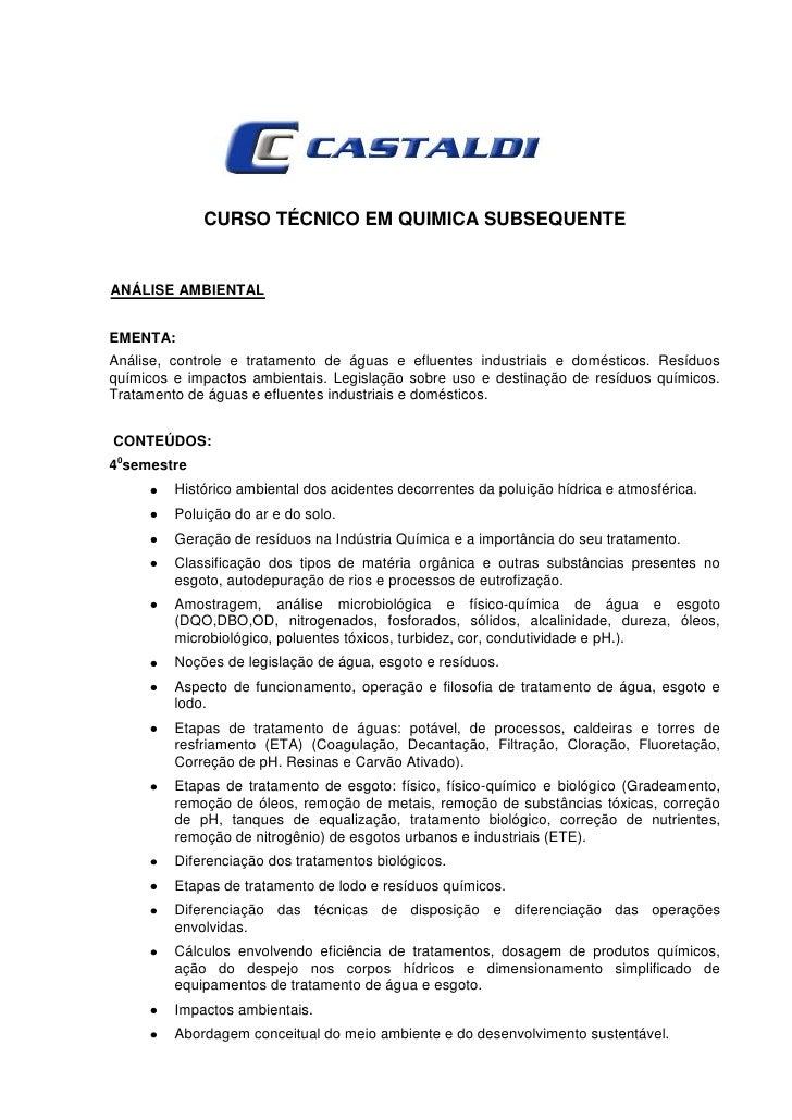 CURSO TÉCNICO EM QUIMICA SUBSEQUENTEANÁLISE AMBIENTALEMENTA:Análise, controle e tratamento de águas e efluentes industriai...