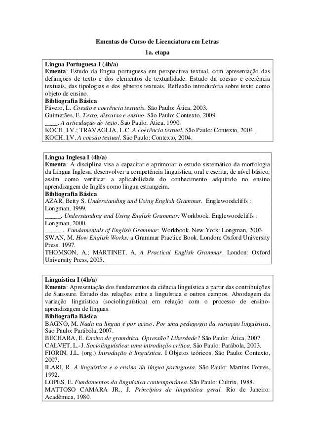 Ementas do Curso de Licenciatura em Letras                                        1a. etapaLíngua Portuguesa I (4h/a)Ement...
