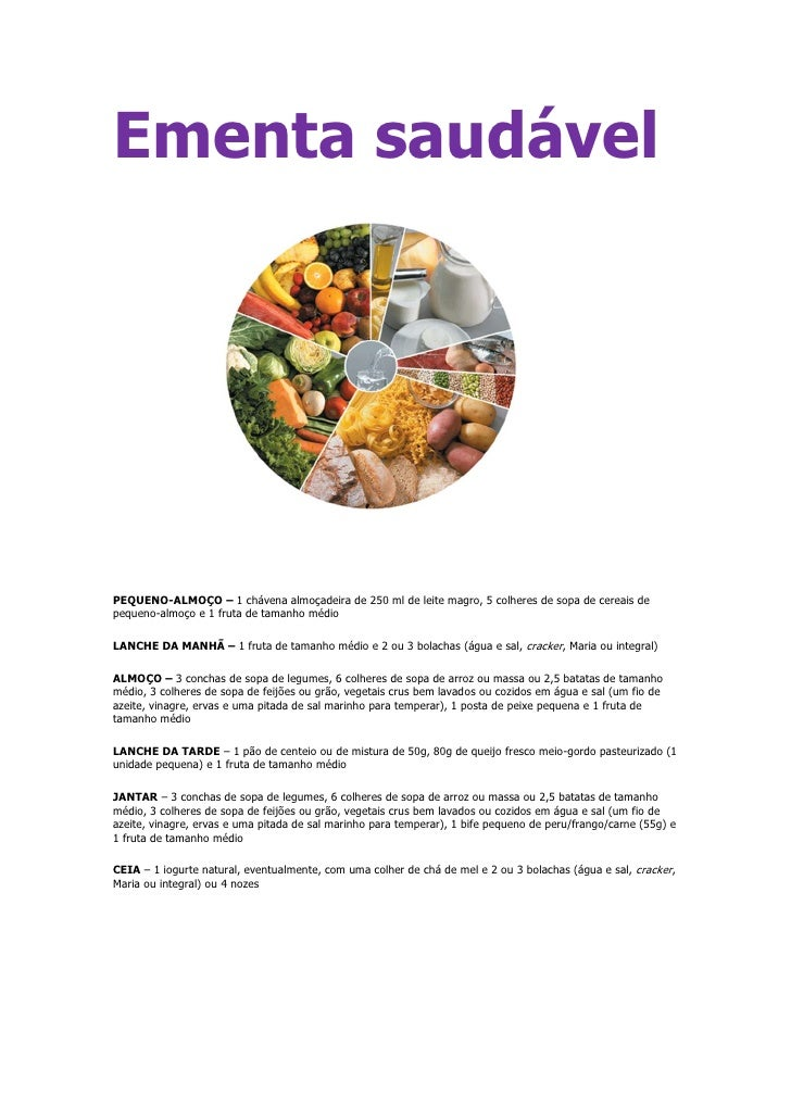 Ementa saudável <br />                                 <br />PEQUENO-ALMOÇO – 1 chávena almoçadeira de 250 ml de leite mag...