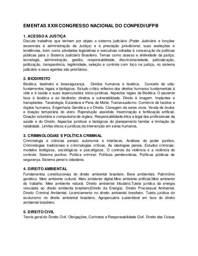 EMENTAS XXIII CONGRESSO NACIONAL DO CONPEDI/UFPB  1. ACESSO A JUSTIÇA  Discute trabalhos que tenham por objeto o sistema j...