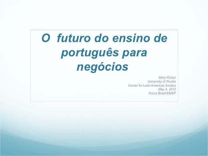 Ofuturodoensinode    portuguêspara       negócios                                    Mary Risner                 ...