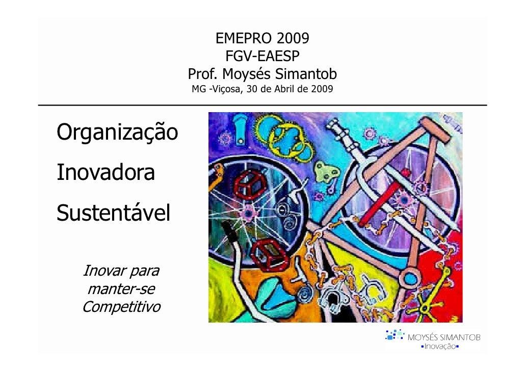 EMEPRO 2009                       FGV-EAESP                 Prof. Moysés Simantob                 MG -Viçosa, 30 de Abril ...
