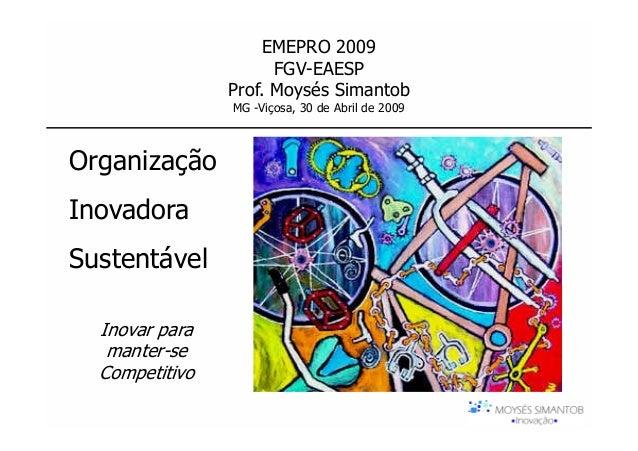 EMEPRO 2009                      FGV-EAESP                Prof. Moysés Simantob                MG -Viçosa, 30 de Abril de ...