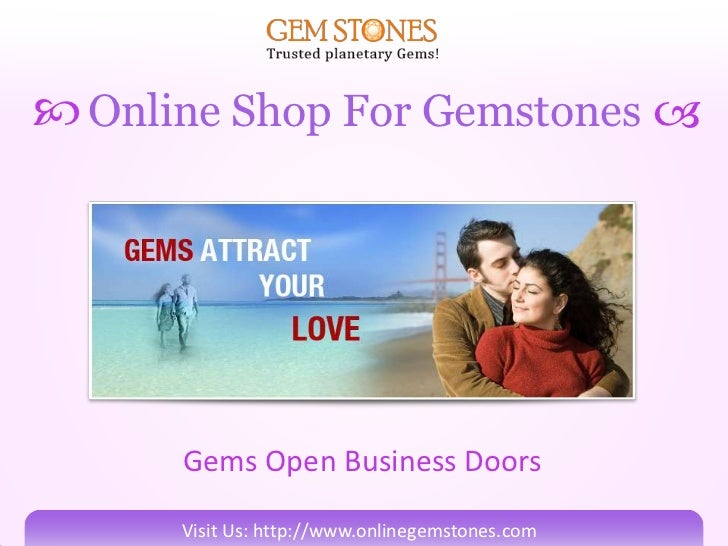 Online Shop For Gemstones         Gems Open Business Doors        Visit Us: http://www.onlinegemstones.com