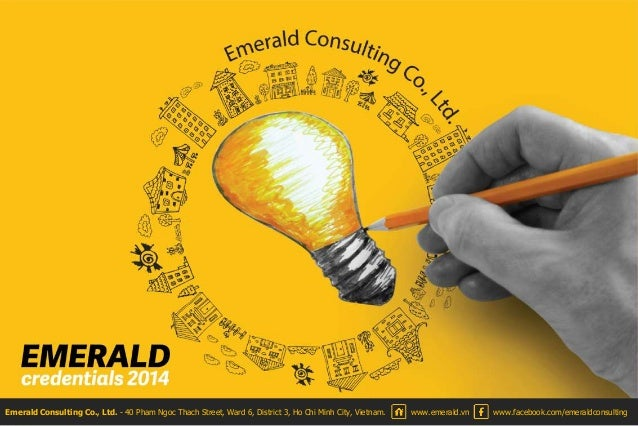 Emerald Consulting Co., Ltd. - 40 Pham Ngoc Thach Street, Ward 6, District 3, Ho Chi Minh City, Vietnam. www.emerald.vn ww...