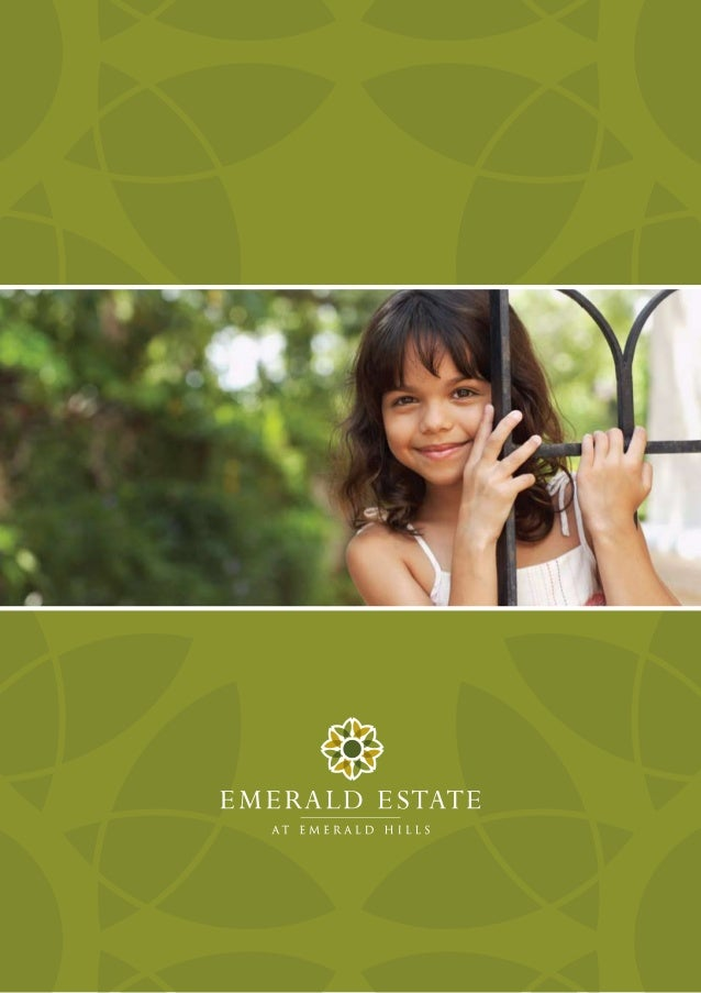 Life isn't just how you feel about your home. It's how you feel about yourself when you are home. Emerald Hills - an exclu...