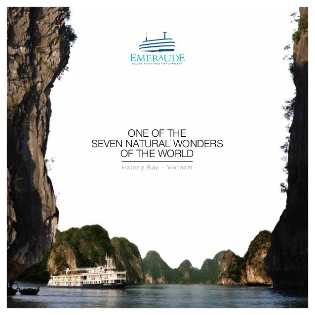 One of theSeven Natural Wonders     of the World    Halong Bay - Vietnam