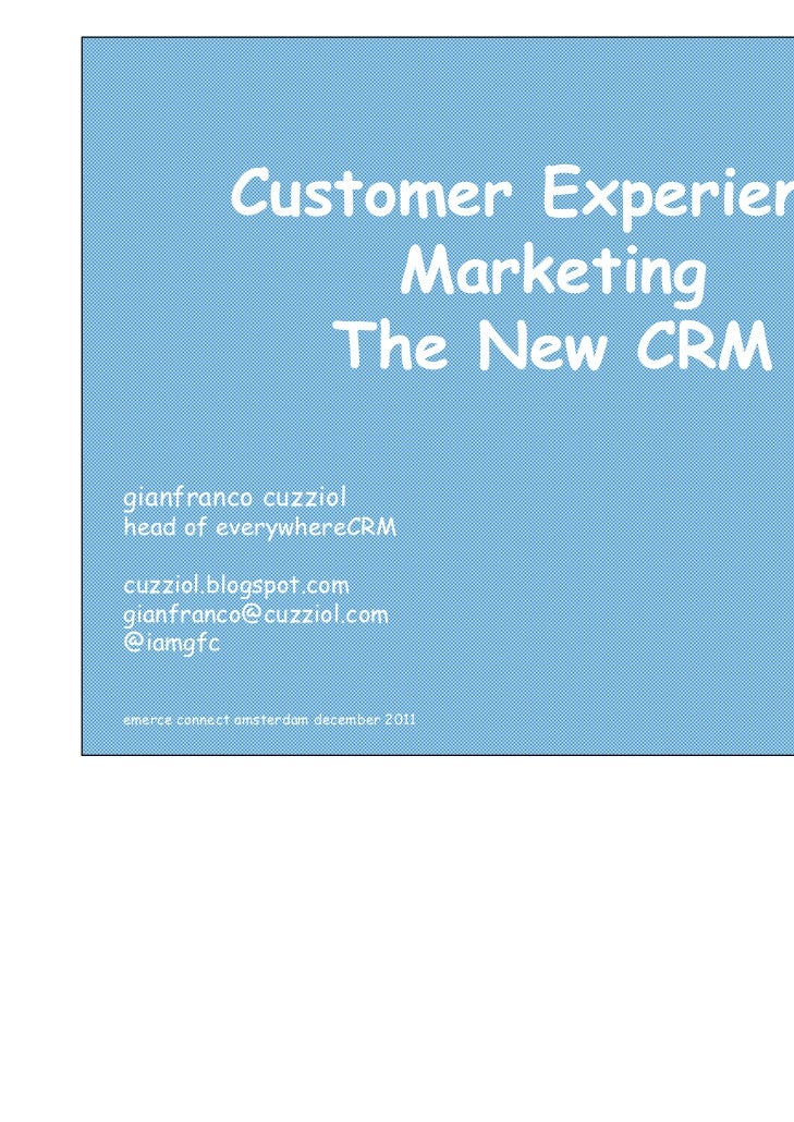 Customer Experience                  Marketing                The New CRMgianfranco cuzziolhead of everywhereCRMcuzziol.bl...