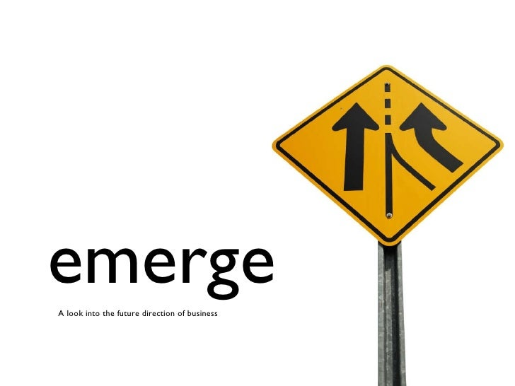emerge A look into the future direction of business