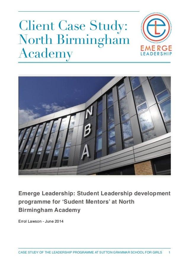 Client Case Study: North Birmingham Academy ! ! Emerge Leadership: Student Leadership development programme for 'Sudent Me...