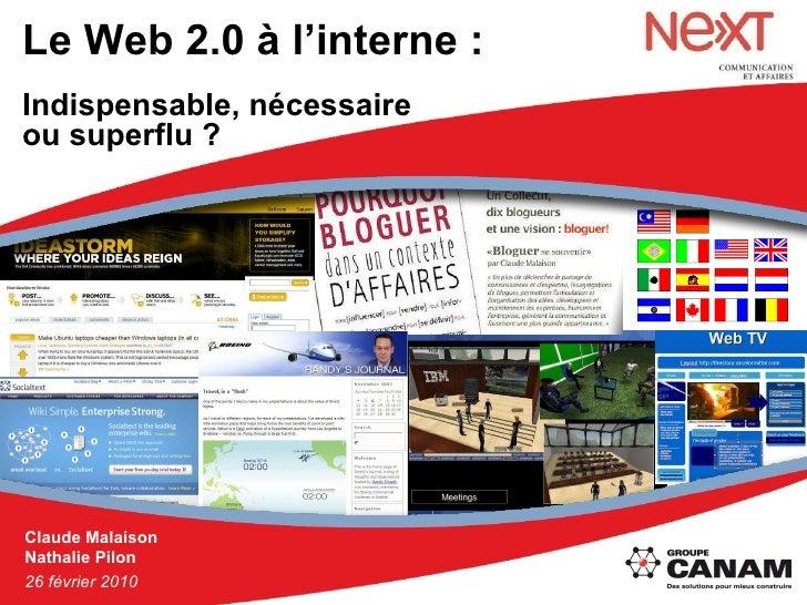 Le Web 2.0 à l'interne : Indispensable, nécessaire  ou superflu ?   Claude Malaison Nathalie Pilon 26 février 2010