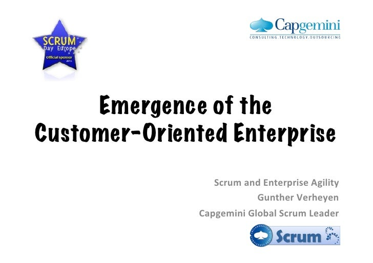 Emergence of theCustomer-Oriented Enterprise!                  Scrum!and!Enterprise!Agility!                           Gun...
