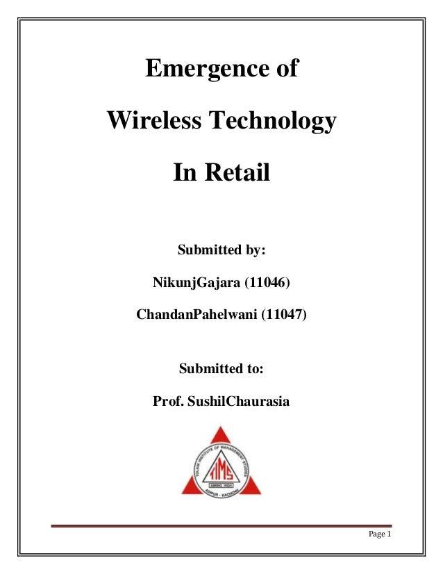 Emergence ofWireless Technology       In Retail       Submitted by:    NikunjGajara (11046)  ChandanPahelwani (11047)     ...