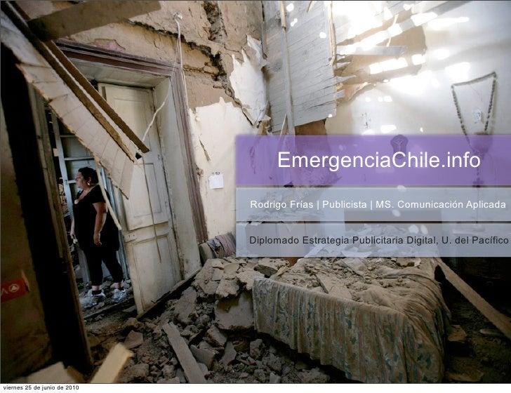 EmergenciaChile.info                               Rodrigo Frías | Publicista | MS. Comunicación Aplicada                 ...