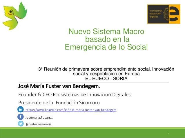 Nuevo Sistema Macro basado en la Emergencia de lo Social 3ª Reunión de primavera sobre emprendimiento social, innovación s...