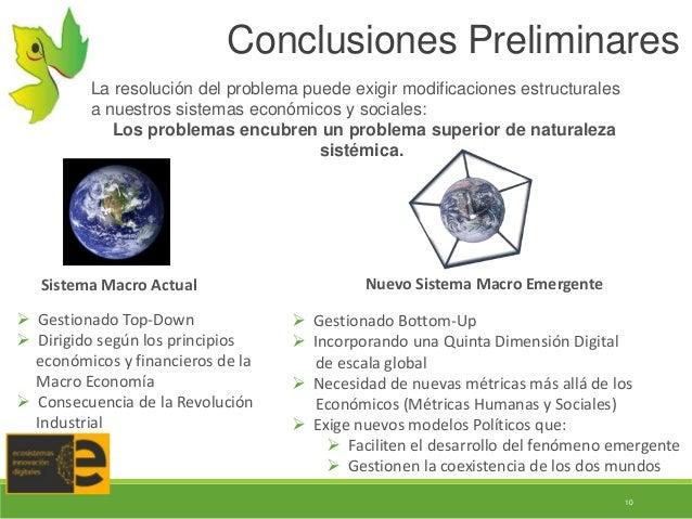 10 Conclusiones Preliminares La resolución del problema puede exigir modificaciones estructurales a nuestros sistemas econ...