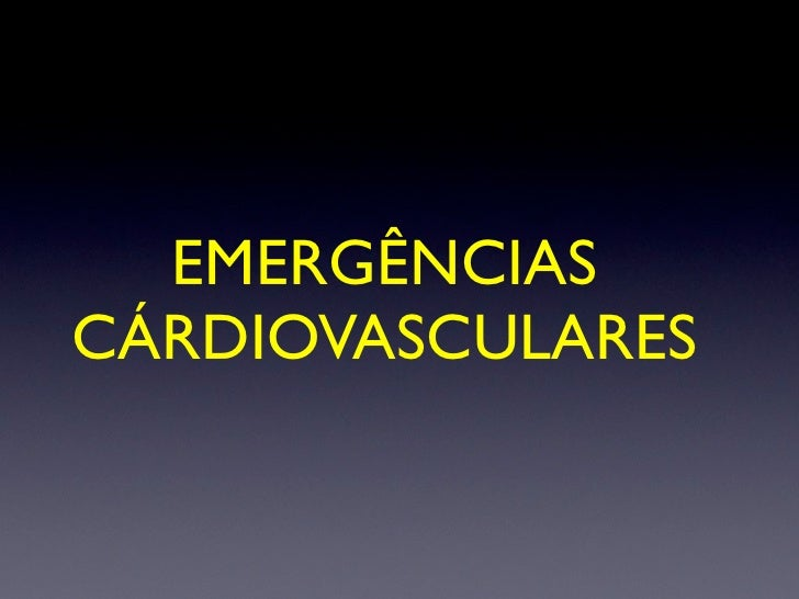 EMERGÊNCIAS CÁRDIOVASCULARES