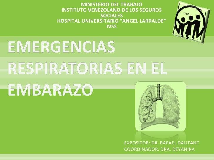 """MINISTERIO DEL TRABAJO INSTITUTO VENEZOLANO DE LOS SEGUROS SOCIALES HOSPITAL UNIVERSITARIO """"ANGEL LARRALDE"""" IVSS EXPOSITOR..."""