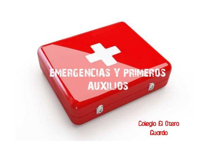 EMERGENCIAS Y PRIMEROS       AUXILIOS                Colegio El Otero                    Guardo