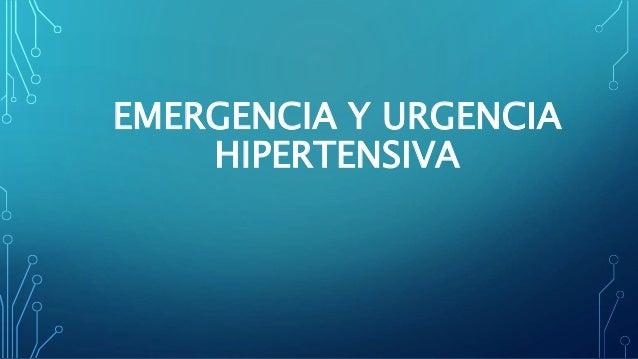 EMERGENCIA Y URGENCIA HIPERTENSIVA