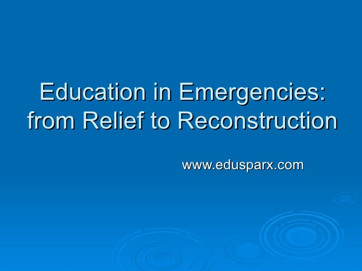 Education in Emergencies: from Relief to Reconstruction www.edusparx.com