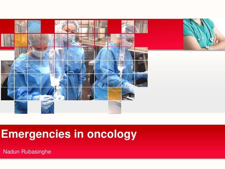 Emergencies in oncologyNadun Rubasinghe