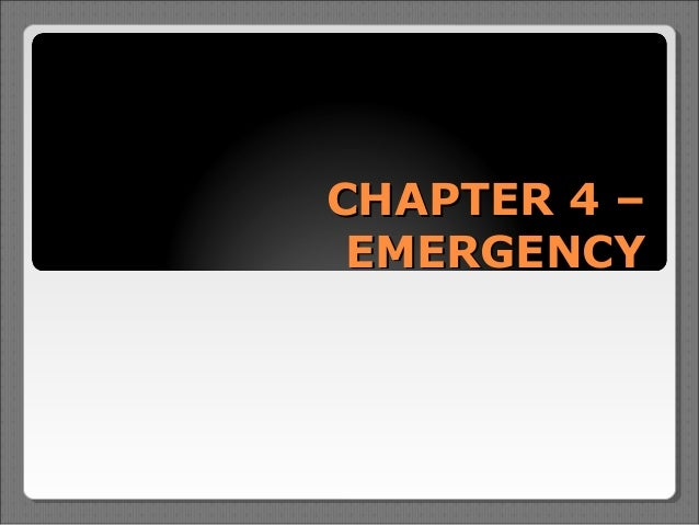 CHAPTER 4 – EMERGENCY