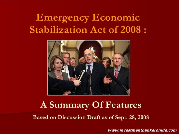 Emergency Economic Stabilization Act of 2008 : A Summary Of Features Based on Discussion Draft as of Sept. 28, 2008 www.in...