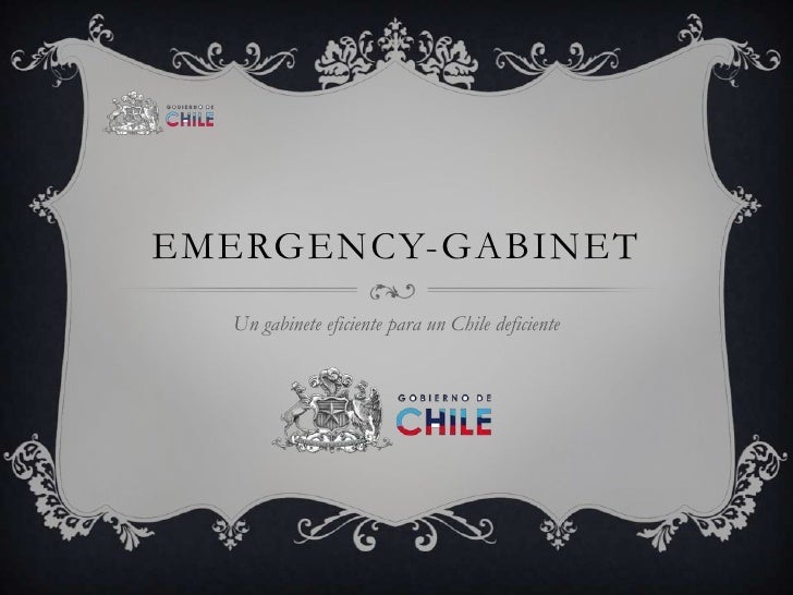Emergency-Gabinet<br />Un gabinete eficiente para un Chile deficiente<br />