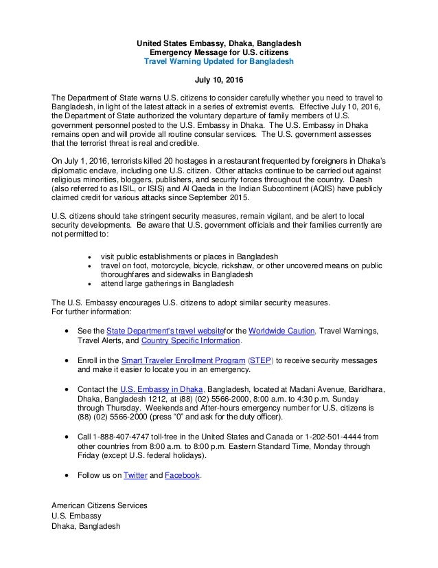 United States Embassy, Dhaka, Bangladesh Emergency Message for U.S. citizens Travel Warning Updated for Bangladesh July 10...