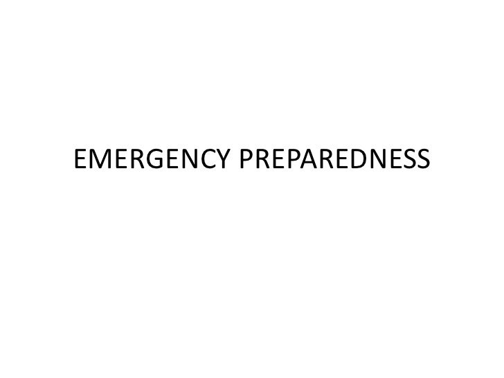 EMERGENCY PREPAREDNESS<br />