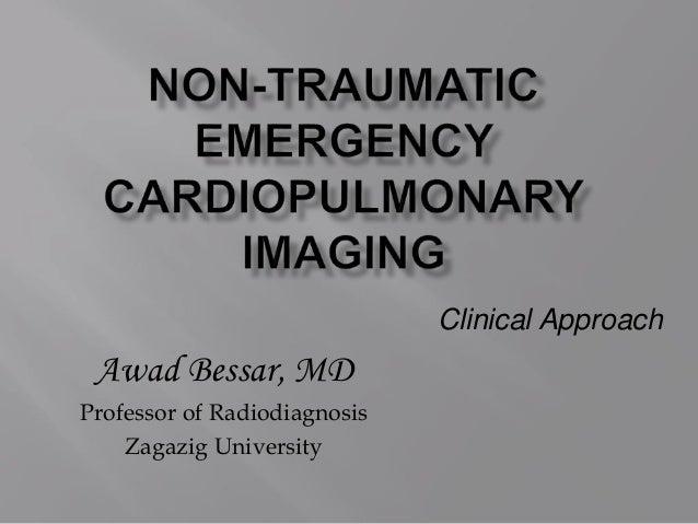 Awad Bessar, MD Professor of Radiodiagnosis Zagazig University Clinical Approach