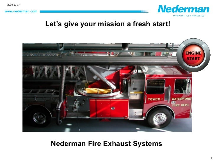 Let's give your mission a fresh start! Nederman Fire Exhaust Systems