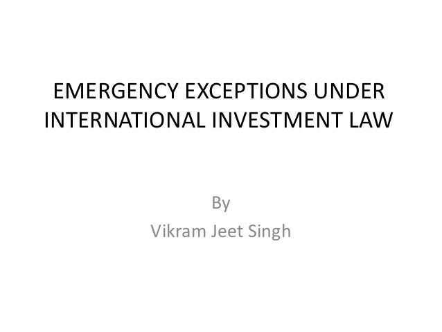 Emergency Exceptions Under International Investment Law
