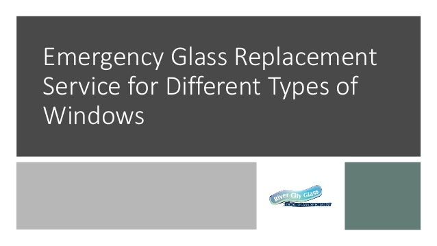 Emergency Glass Replacement Service for Different Types of Windows
