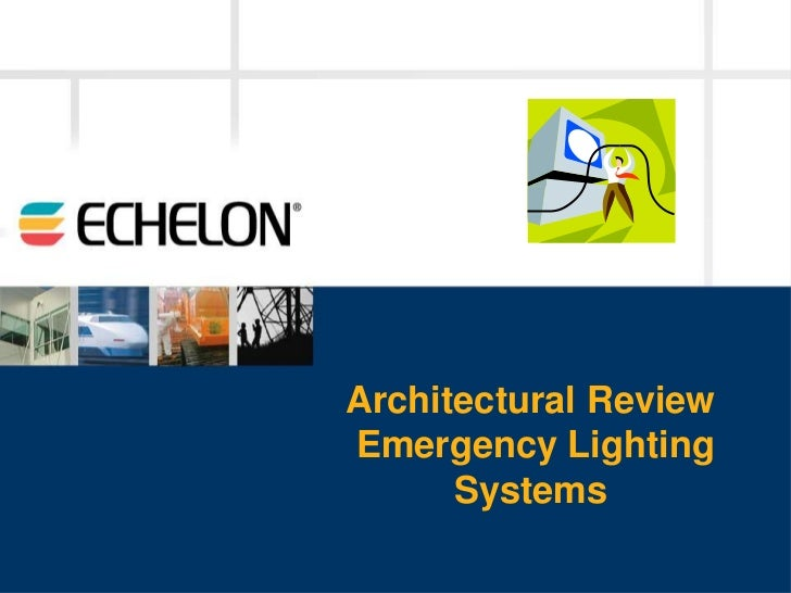 Architectural ReviewEmergency Lighting      Systems