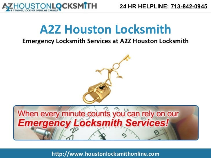 24 HR HELPLINE: 713-842-0945     A2Z Houston LocksmithEmergency Locksmith Services at A2Z Houston Locksmith         http:/...