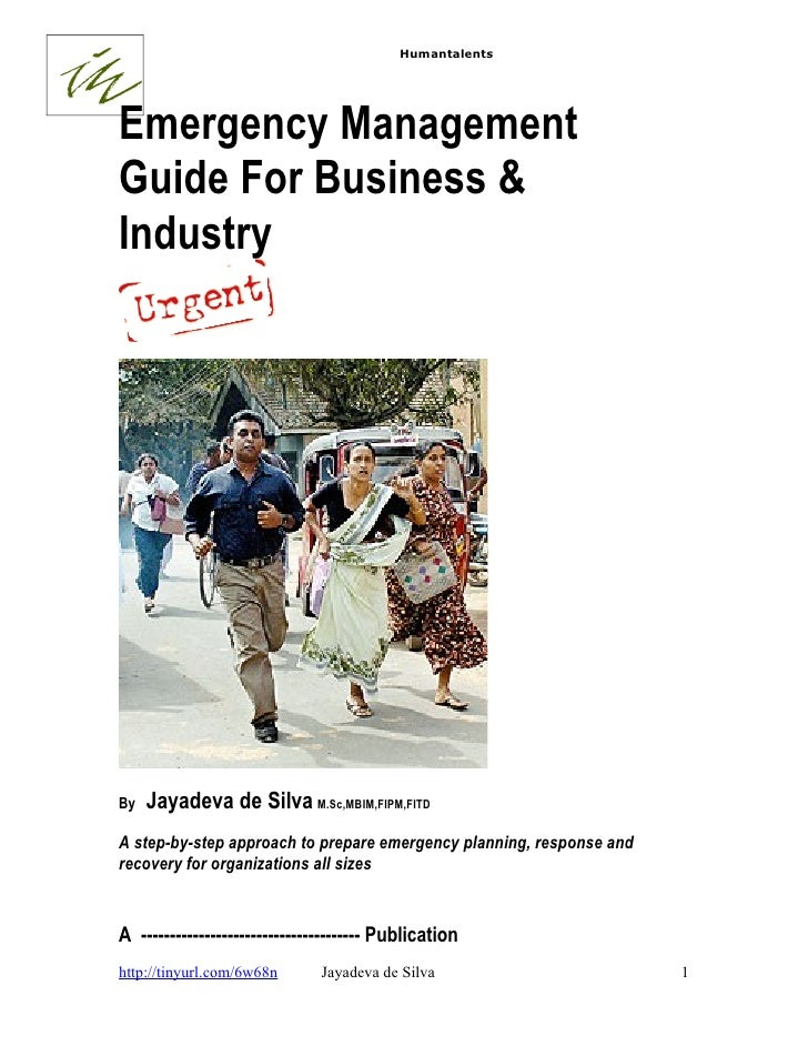 Humantalents     Emergency Management Guide For Business & Industry     By   Jayadeva de Silva M.Sc,MBIM,FIPM,FITD A step-...