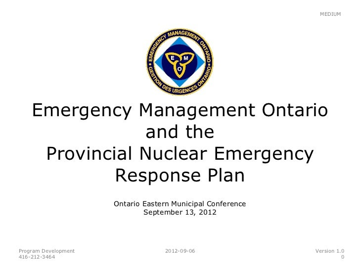MEDIUM    Emergency Management Ontario                 and the     Provincial Nuclear Emergency             Response Plan ...