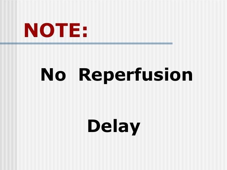 No  Reperfusion  Delay NOTE: